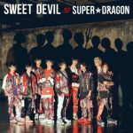 SWEET DEVIL(SUPER★DRAGON)