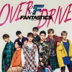 OVER DRIVE(FANTASTICS from EXILE TRIBE)